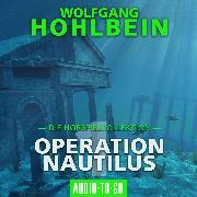 Cover-Bild zu Operation Nautilus 1 - Die Hörspielkollektion (Hörspiel) (Audio Download) von Hohlbein, Wolfgang