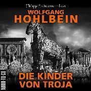 Cover-Bild zu Die Kinder von Troja (Gekürzt) (Audio Download) von Hohlbein, Wolfgang