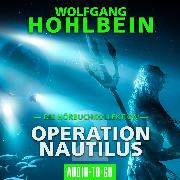Cover-Bild zu Operation Nautilus 2 - Die Hörbuchkollektion (Gekürzt) (Audio Download) von Hohlbein, Wolfgang