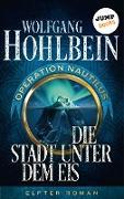 Cover-Bild zu Die Stadt unter dem Eis: Operation Nautilus - Elfter Roman (eBook) von Hohlbein, Wolfgang