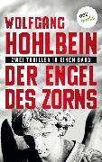 Cover-Bild zu Der Engel des Zorns - Zwei Thriller in einem Band (eBook) von Hohlbein, Wolfgang