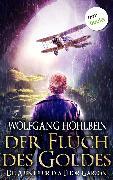 Cover-Bild zu Der Fluch des Goldes - Die Abenteuer des Thor Garson - Dritter Roman (eBook) von Hohlbein, Wolfgang