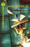 Cover-Bild zu Her Smoke Rose Up Forever (eBook) von James Tiptree, Jr.