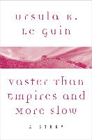 Cover-Bild zu Vaster than Empires and More Slow (eBook) von Guin, Ursula K. Le