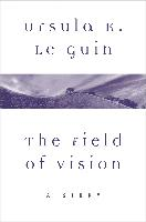 Cover-Bild zu Field of Vision (eBook) von Guin, Ursula K. Le