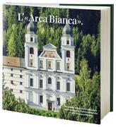 Cover-Bild zu Benediktinerkloster Disentis (Hrsg.): L'«Arca Bianca»