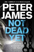 Cover-Bild zu Not Dead Yet von James, Peter