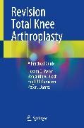 Cover-Bild zu Revision Total Knee Arthroplasty (eBook) von Matar, Hosam E.