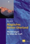 Cover-Bild zu Magisches Berner Oberland von Hänni, Pier