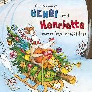 Cover-Bild zu Henri und Henriette feiern Weihnachten (Audio Download) von Neudert, Cee