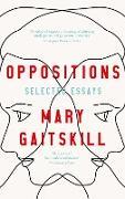 Cover-Bild zu Oppositions (eBook) von Gaitskill, Mary