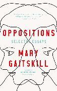 Cover-Bild zu Oppositions von Gaitskill, Mary