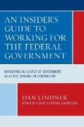 Cover-Bild zu An Insider's Guide To Working for the Federal Government (eBook) von Lindner, Dan