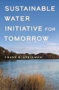Cover-Bild zu Sustainable Water Initiative for Tomorrow (eBook) von Spellman, Frank R.