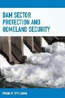 Cover-Bild zu Dam Sector Protection and Homeland Security (eBook) von Spellman, Frank R.