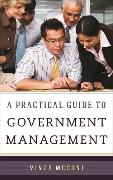 Cover-Bild zu A Practical Guide to Government Management (eBook) von Meconi, Vince