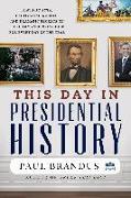 Cover-Bild zu This Day in Presidential History (eBook) von Brandus, Paul