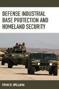 Cover-Bild zu Defense Industrial Base Protection and Homeland Security (eBook) von Spellman, Frank R.