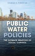 Cover-Bild zu Public Water Policies (eBook) von Porter, Charles R.