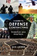 Cover-Bild zu A Guide to Defense Contracting (eBook) von Lindner, Dan