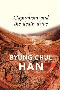 Cover-Bild zu Han, Byung-Chul: Capitalism and the Death Drive
