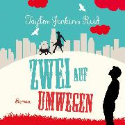 Cover-Bild zu Zwei auf Umwegen (Ungekürzt) (Audio Download) von Reid, Taylor Jenkins