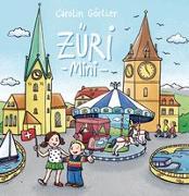 Cover-Bild zu Züri mini - Mein erstes Zürich Buch von Görtler, Carolin (Illustr.)