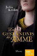 Cover-Bild zu Das Geständnis der Amme (eBook) von Kröhn, Julia