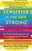 Cover-Bild zu Sensitive is the New Strong (eBook) von Moorjani, Anita