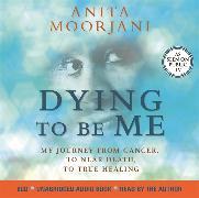 Cover-Bild zu Dying to Be Me von Moorjani, Anita