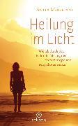 Cover-Bild zu Heilung im Licht (eBook) von Moorjani, Anita