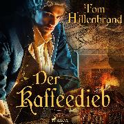 Cover-Bild zu Der Kaffeedieb (Audio Download) von Hillenbrand, Tom