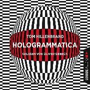 Cover-Bild zu Hologrammatica (Ungekürzt) (Audio Download) von Hillenbrand, Tom