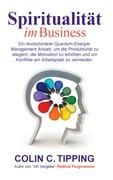 Cover-Bild zu Spiritualität im Business von Tipping, Colin C.