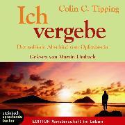 Cover-Bild zu Ich vergebe (Gekürzt) (Audio Download) von Tipping, Colin C.