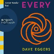 Cover-Bild zu Every (Gekürzt) (Audio Download) von Eggers, Dave