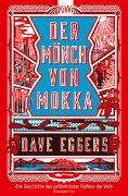Cover-Bild zu Der Mönch von Mokka von Eggers, Dave