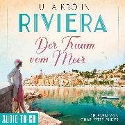 Cover-Bild zu Der Traum vom Meer - Riviera, (ungekürzt) (Audio Download) von Kröhn, Julia