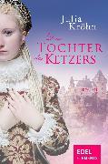Cover-Bild zu Die Tochter des Ketzers (eBook) von Kröhn, Julia