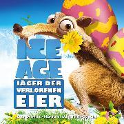 Cover-Bild zu Ice Age - Jäger der verlorenen Eier (Das Original-Hörspiel zum Film-Special) (Audio Download) von Karallus, Thomas