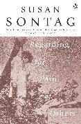 Cover-Bild zu Regarding the Pain of Others (eBook) von Sontag, Susan