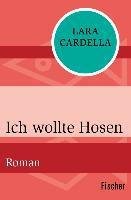 Cover-Bild zu Ich wollte Hosen (eBook) von Cardella, Lara