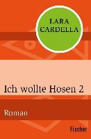 Cover-Bild zu Ich wollte Hosen 2 (eBook) von Cardella, Lara