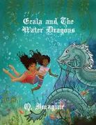 Cover-Bild zu Eeala And The Water Dragons (eBook) von Imagine, Q.