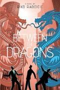 Cover-Bild zu Between The Dragons (eBook) von Radojcic, Riko