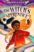 Cover-Bild zu The Witch's Apprentice (eBook) von Elliott, Zetta