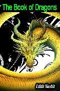 Cover-Bild zu The Book of Dragons - Edith Nesbit (eBook) von Nesbit, Edith