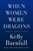 Cover-Bild zu When Women Were Dragons (eBook) von Barnhill, Kelly
