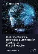 Cover-Bild zu The Responsibility to Protect and a Cosmopolitan Approach to Human Protection (eBook) von Wyatt, Samuel James