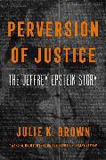 Cover-Bild zu Perversion of Justice von Brown, Julie K.